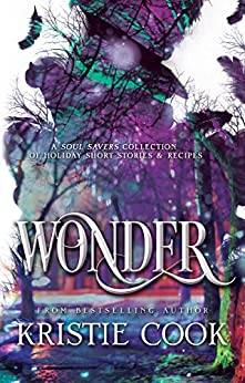 Wonder: A Soul Savers Collection of Holiday Short Stories & Recipes by [Cook, Kristie]
