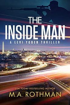 The Inside Man (A Levi Yoder Thriller, Book 2) by [Rothman, M.A.]