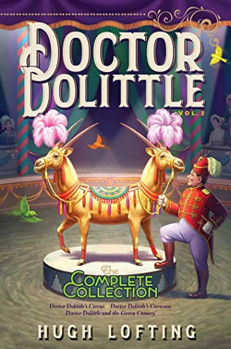 Doctor Dolittle The Complete Collection, Vol. 2: Doctor Dolittle's Circus; Doctor Dolittle's Caravan; Doctor Dolittle and the Green Canary (English Edition)