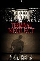 Terminal Neglect