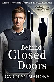 Behind Closed Doors: Harry Briscombe Mystery, Prequel Novella by [Mahony, Carolyn]