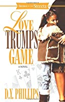 Love Trumps Game (Strebor on the Streetz)