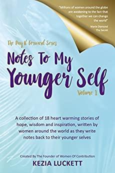 The Pay It Forward Series: Notes to My Younger Self by [Luckett, Kezia]