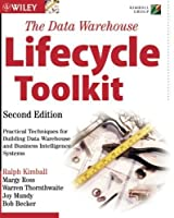The Data Warehouse Lifecycle Toolkit by Ralph Kimball Margy Ross Warren Thornthwaite Joy Mundy Bob Becker(2008-01-10)