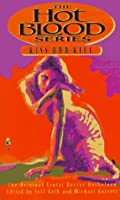 Kiss and Kill: Hot Blood VIII (The Hot Blood Series)