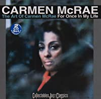 Art of Carmen Mcrae: For Once in My Life by CARMEN MCRAE (2003-05-03)