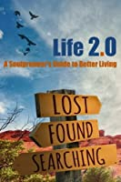 Life 2.0: A Soulpreneur's Guide to Better Living