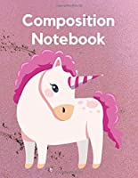 """Composition Notebook: Cute Unicorn Lined Rule For Children, Kids, Teens & Adults. 120 Pages 8.5"""" x11""""."""