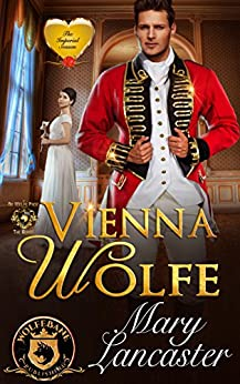 Vienna Wolfe: De Wolfe Pack Connected World (The Imperial Season Book 4) by [Lancaster, Mary, Publishing, WolfeBane]