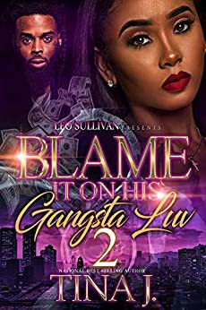 Blame It On His Gangsta Luv 2 by [J, Tina]
