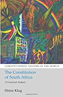 The Constitution of South Africa (Constitutional Systems of the World)