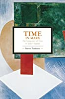 Time in Marx: The Categories of Time in Marx's Capital (Historical Materialism)