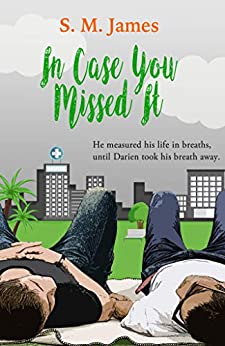 In Case You Missed It: LGBTQ Second Shot Romance (The #lovehim Series Book 5) by [James, S. M.]