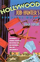 The Hollywood Job-hunter's Survival Guide (All-Important First Job and Keeping It)