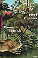 Henri Rousseau: Dreams of the Jungle (Pegasus Library Paperback)