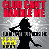 Club Can't Handle Me (Flo Rida Tribute Version)