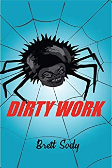Dirty Work (The Dirty Works Book 1) by [Sody, Brett]