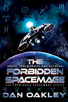 The Forbidden Spacemage (The Forbidden Spacemage Series Book 1) by [Oakley, Dan]