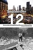 09/12/2015: Community and Neighborhood Recovery at Ground Zero
