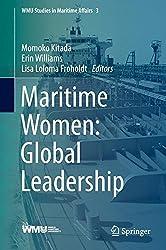 Maritime Women: Global Leadership (WMU Studies in Maritime Affairs)
