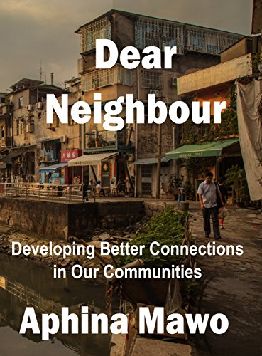 Dear Neighbour: Connecting with neighbours to connect with the homeless (English Edition)