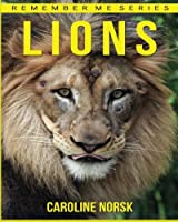 Lion: Amazing Photos & Fun Facts Book about Lion for Kids