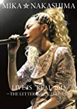 "MIKA NAKASHIMA LIVE IS""REAL""2013 ~THE LETTER あなたに伝えたくて~ [DVD…"