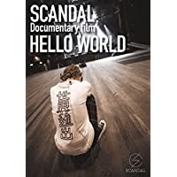 "SCANDAL ""Documentary film 「HELLO WORLD」"""