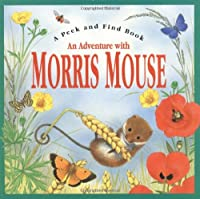 Adventure With Morris Mouse Pop-Up Book (Peek and Find (PGW))