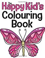 The Happy Kid's Colouring Book: For Ages 4-8