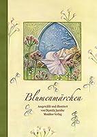 Blumenmaerchen: Ausgewaehlt und illustriert von Djamila Jaenike