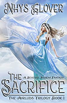 The Sacrifice: A Reverse Harem Fantasy (The Airluds Trilogy Book 1) by [Glover, Nhys]
