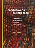 Handweaver's Pattern Book: The essential illustrated guide to over 600 fabric weaves 画像