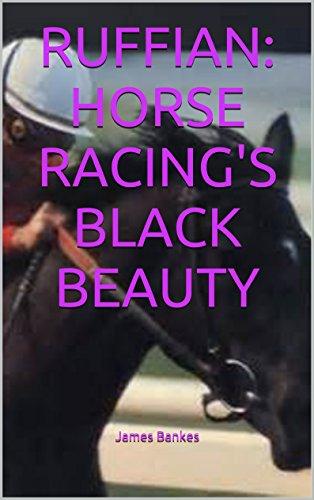 RUFFIAN: HORSE RACING'S BLACK ...