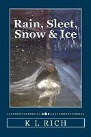 Rain, Sleet, Snow & Ice