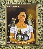 Frida Kahlo: Verschollene, zerstoerte und kaum gezeigte Bilder