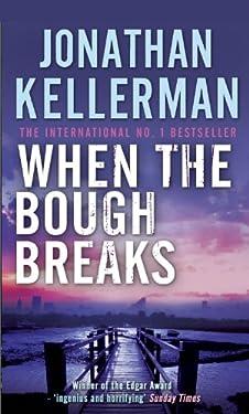 When the Bough Breaks (Alex Delaware series, Book 1): A tensely suspenseful psychological crime novel