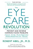 The Eye Care Revolution:: Prevent And Reverse Common Vision Problems, Revised And Updated (English Edition) 画像