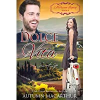Dolce Vita: Sweet Life (A Tuscan Legacy Book 8) (English Edition)