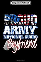 Composition Notebook: Proud Patriotic Army National Guard Boyfriend USA Flag Men  Journal/Notebook Blank Lined Ruled 6x9 100 Pages
