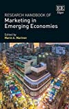 Research Handbook of Marketing in Emerging Economies (Research Handbooks in Business and Management)