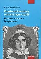 Krankenschwesternromane (1914-2018): Kontexte - Muster - Perspektiven