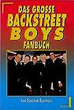 Das grosse Backstreet Boys Fanbuch.