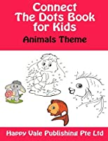 Connect the Dots Book for Kids: Animals Theme