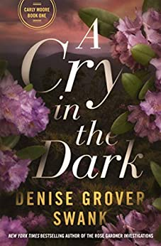 A Cry in the Dark: Carly Moore Series by [Grover Swank, Denise]