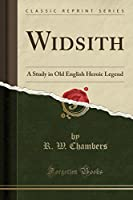 Widsith: A Study in Old English Heroic Legend (Classic Reprint)