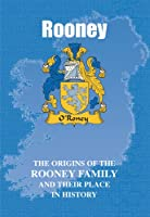 Rooney: The Origins of the Rooney Family and Their Place in History (Irish Clan Mini-book)
