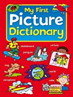 My First Picture Dictionary: Over 700 Words, Each Accompanied by a Sentence