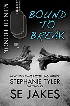 Bound To Break:  Men of Honor Book 6: Men of Honor by [Jakes, SE, Tyler, Stephanie]