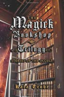 The Magick Bookshop Trilogy: Stories of the Occult